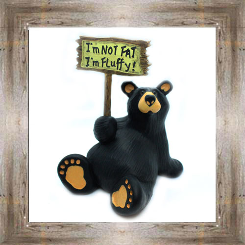 I'm Not Fat Bear $26.00 #7724